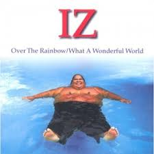 Israel Kamakawiwo'Ole   Somewhere Over The Rainbow